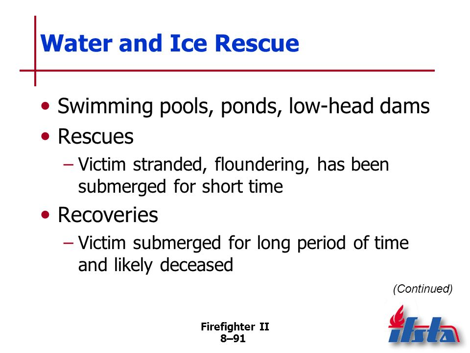 Water and Ice Rescue Swimming pools, ponds, low-head dams Rescues