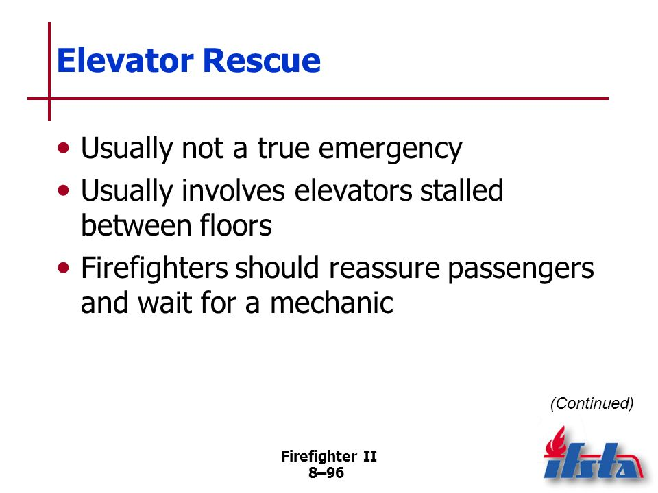 Elevator Rescue Usually not a true emergency