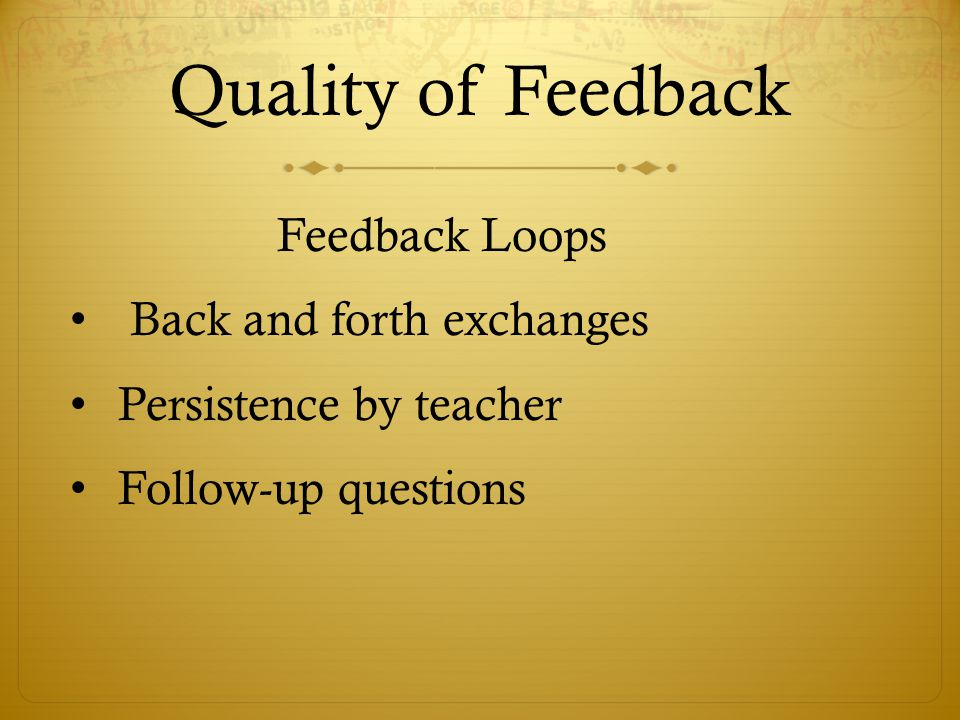 Quality of Feedback Feedback Loops Back and forth exchanges