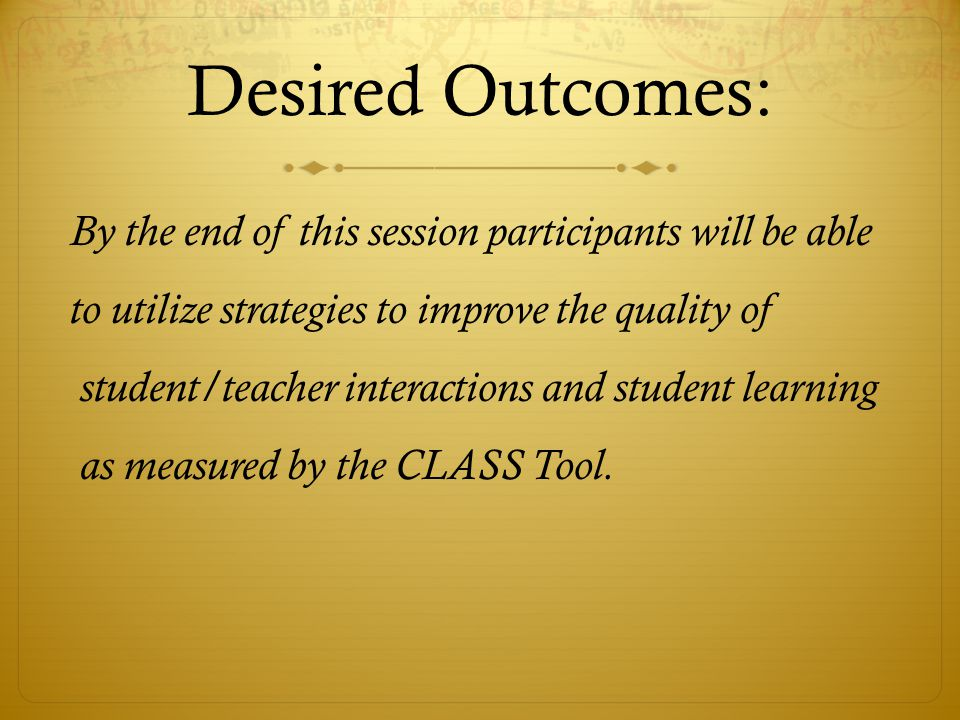 Desired Outcomes: By the end of this session participants will be able