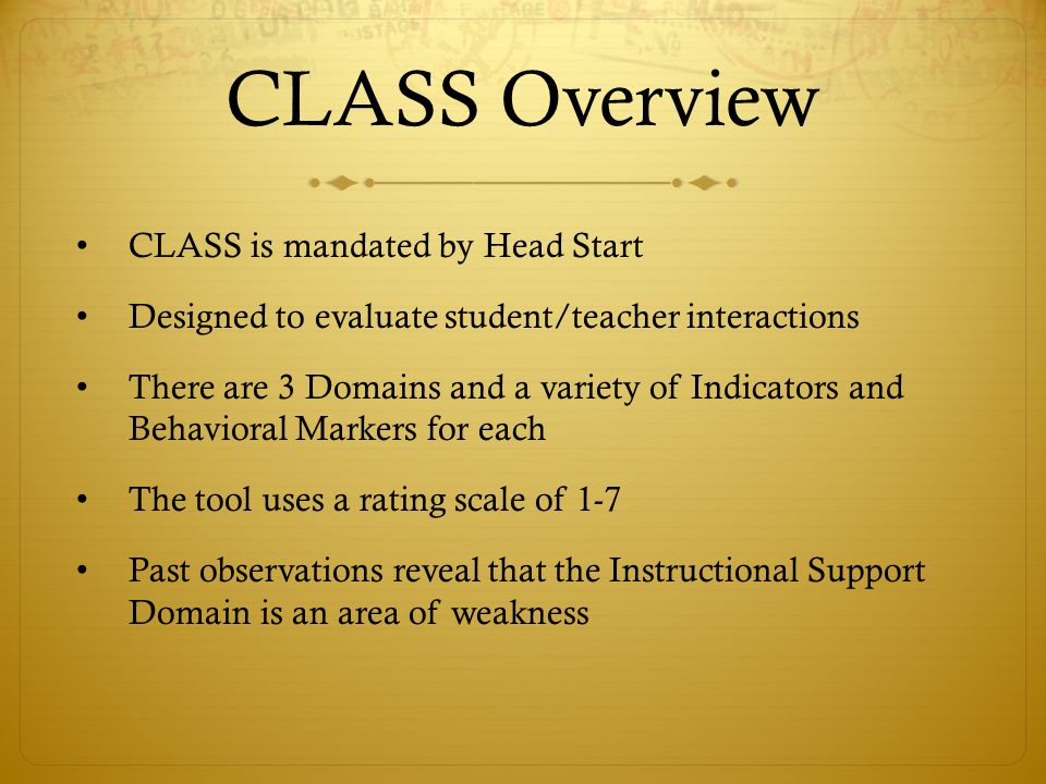 CLASS Overview CLASS is mandated by Head Start