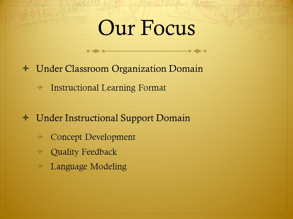 Our Focus Under Classroom Organization Domain