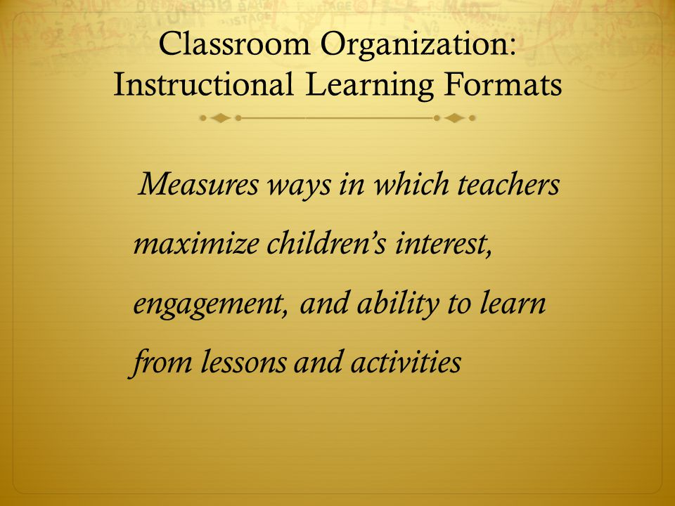 Classroom Organization: Instructional Learning Formats