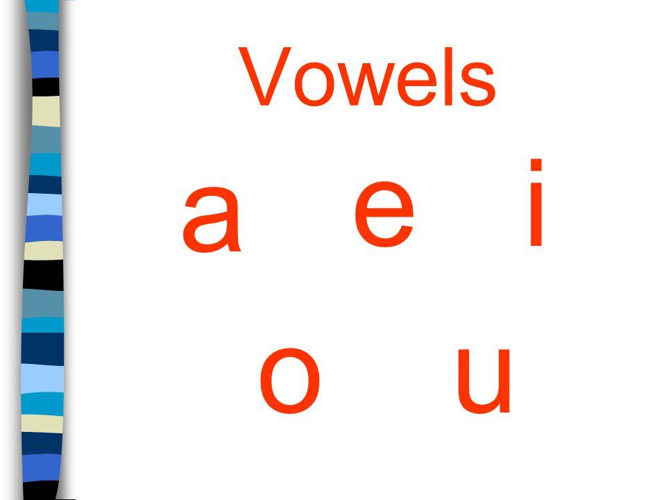 Vowels e i a o u