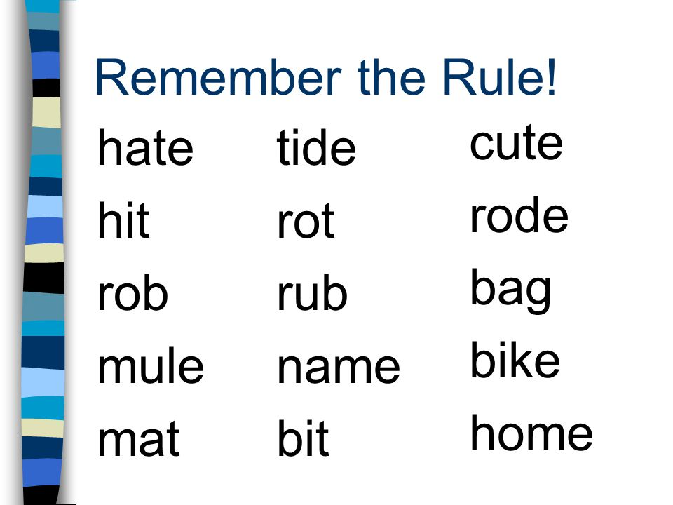 Remember the Rule! cute rode bag bike home hate hit rob mule mat tide rot rub name bit