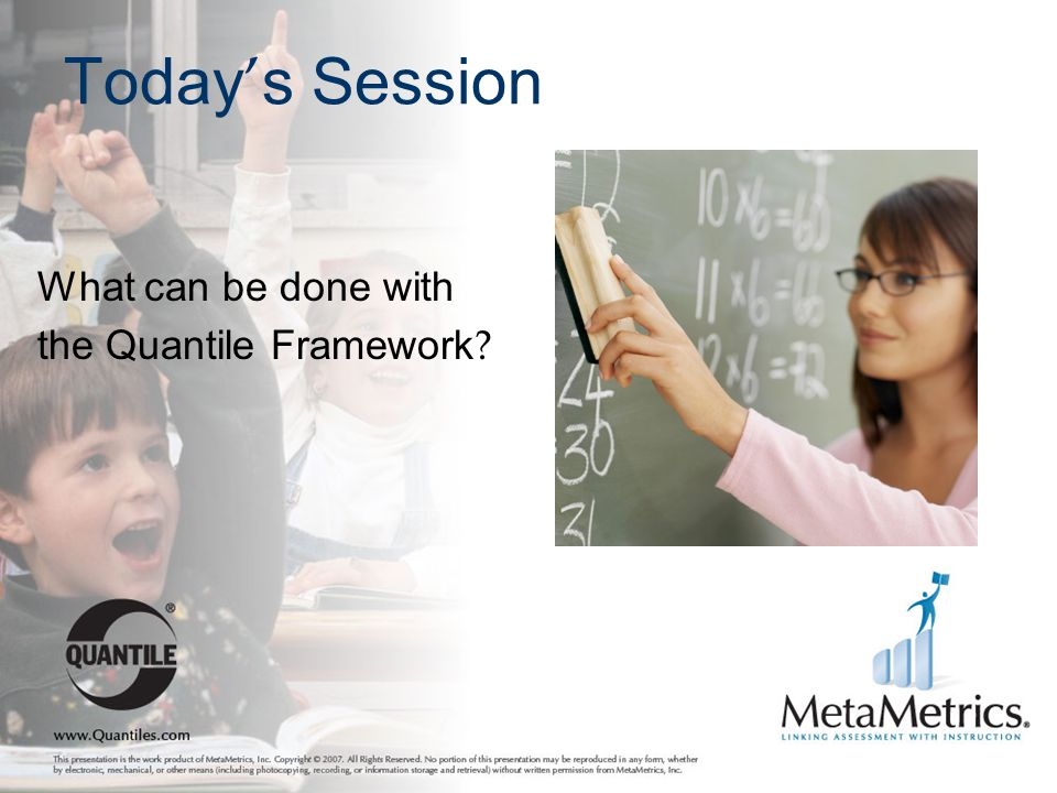 Today's Session What can be done with the Quantile Framework