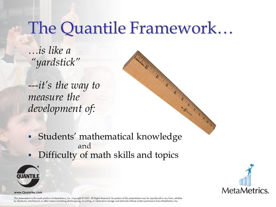 The Quantile Framework…