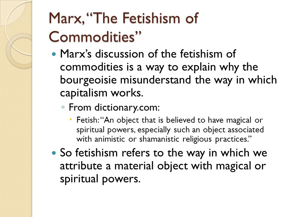 Marx, The Fetishism of Commodities