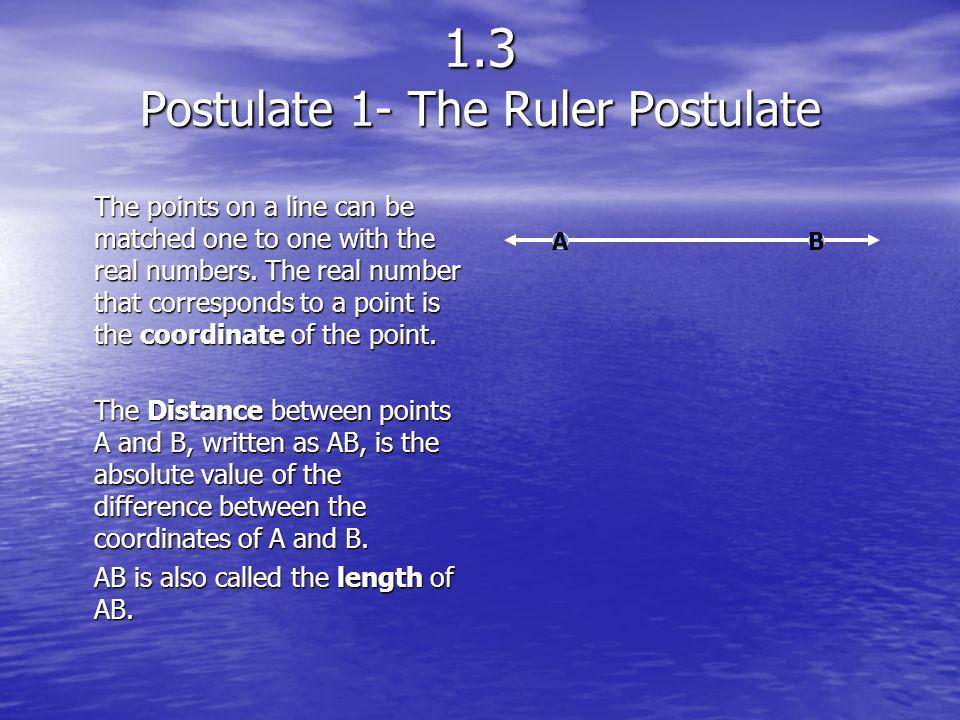1.3 Postulate 1- The Ruler Postulate