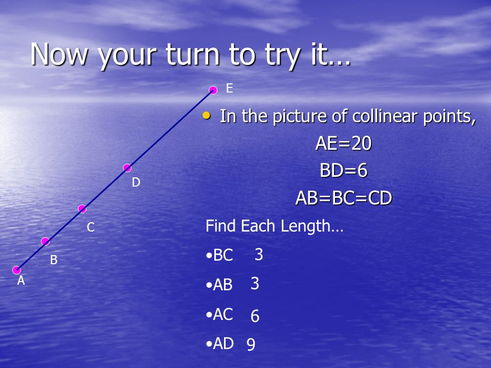 Now your turn to try it… AE=20 BD=6 AB=BC=CD