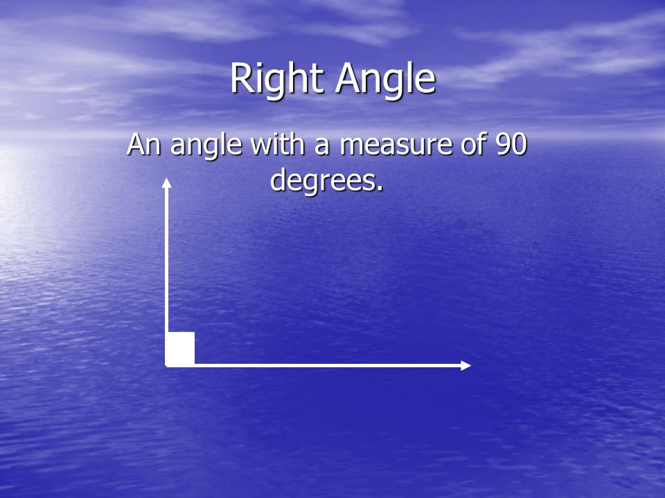 An angle with a measure of 90 degrees.