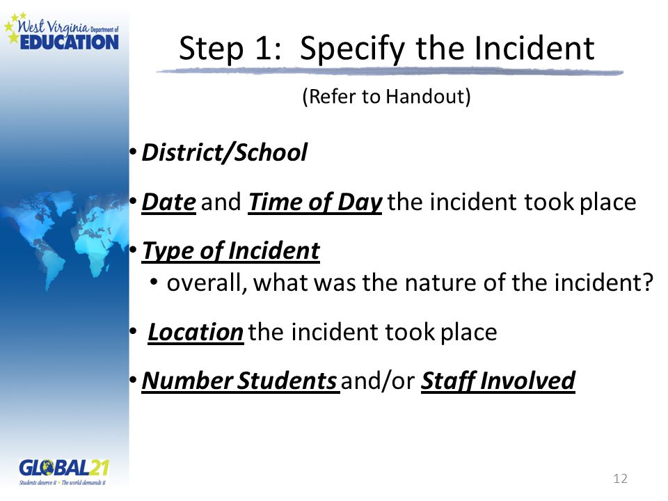 Step 1: Specify the Incident (Refer to Handout)