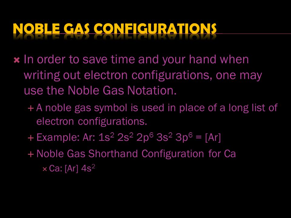 Noble Gas configurations