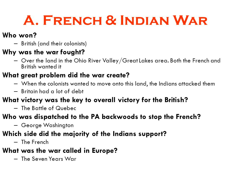 A. French & Indian War Who won Why was the war fought