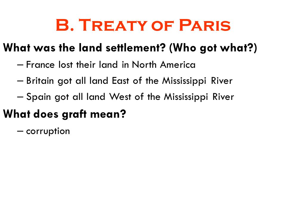 B. Treaty of Paris What was the land settlement (Who got what )