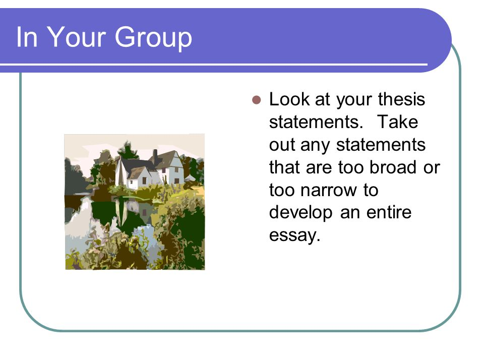 In Your GroupLook at your thesis statements.