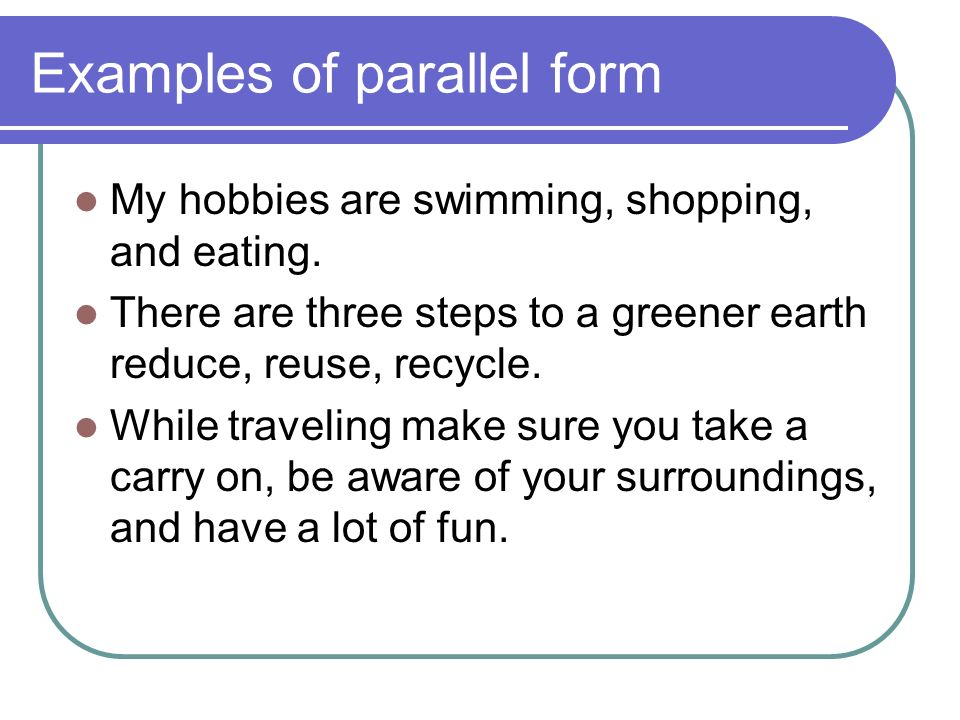 Examples of parallel form