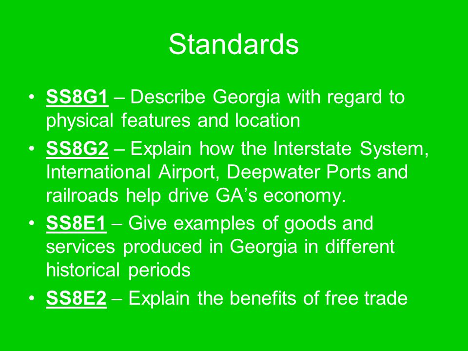 Standards SS8G1 – Describe Georgia with regard to physical features and location.