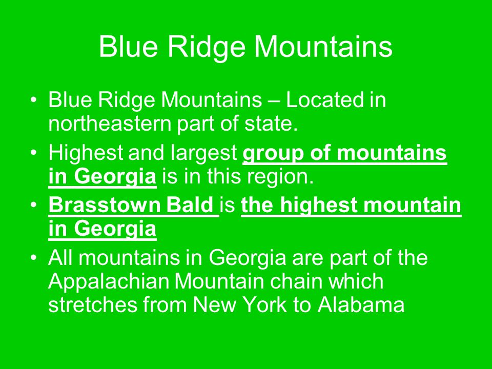 Blue Ridge Mountains Blue Ridge Mountains – Located in northeastern part of state.
