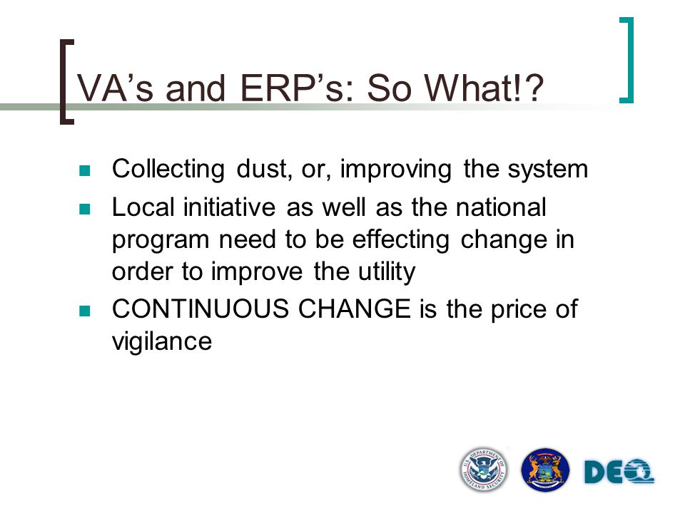 VA's and ERP's: So What! Collecting dust, or, improving the system