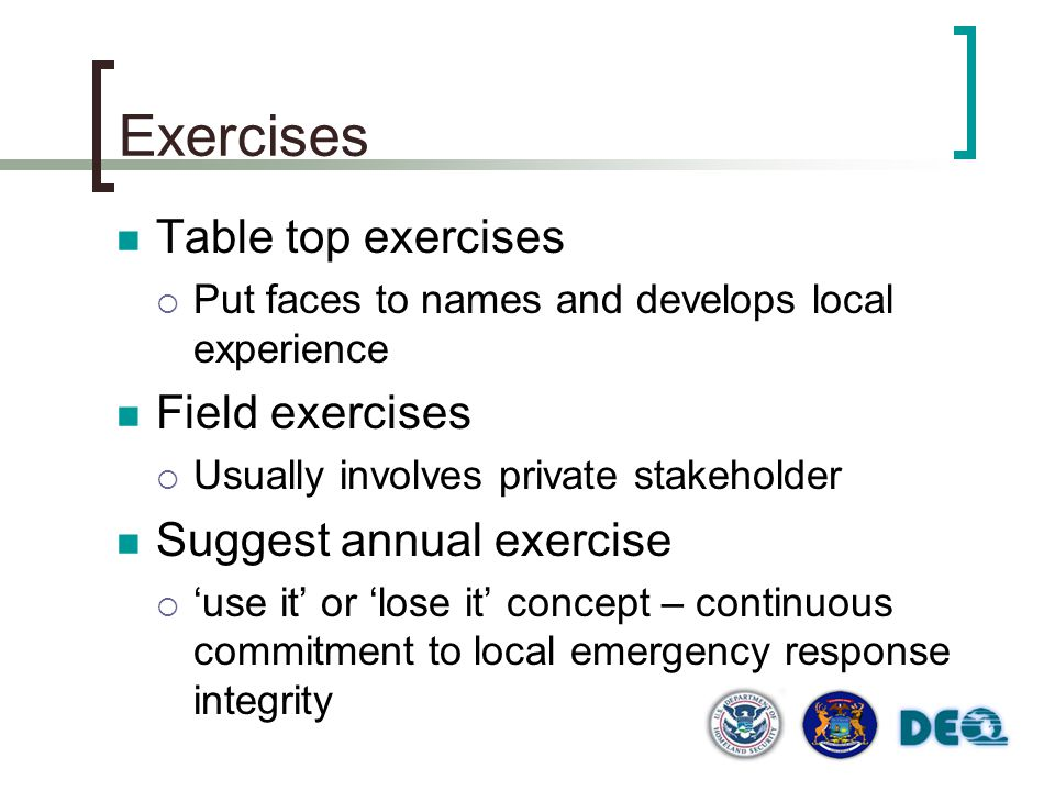 Exercises Table top exercises Field exercises Suggest annual exercise