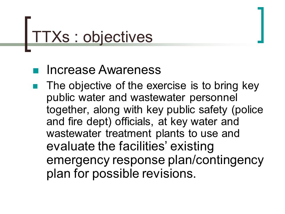 TTXs : objectives Increase Awareness