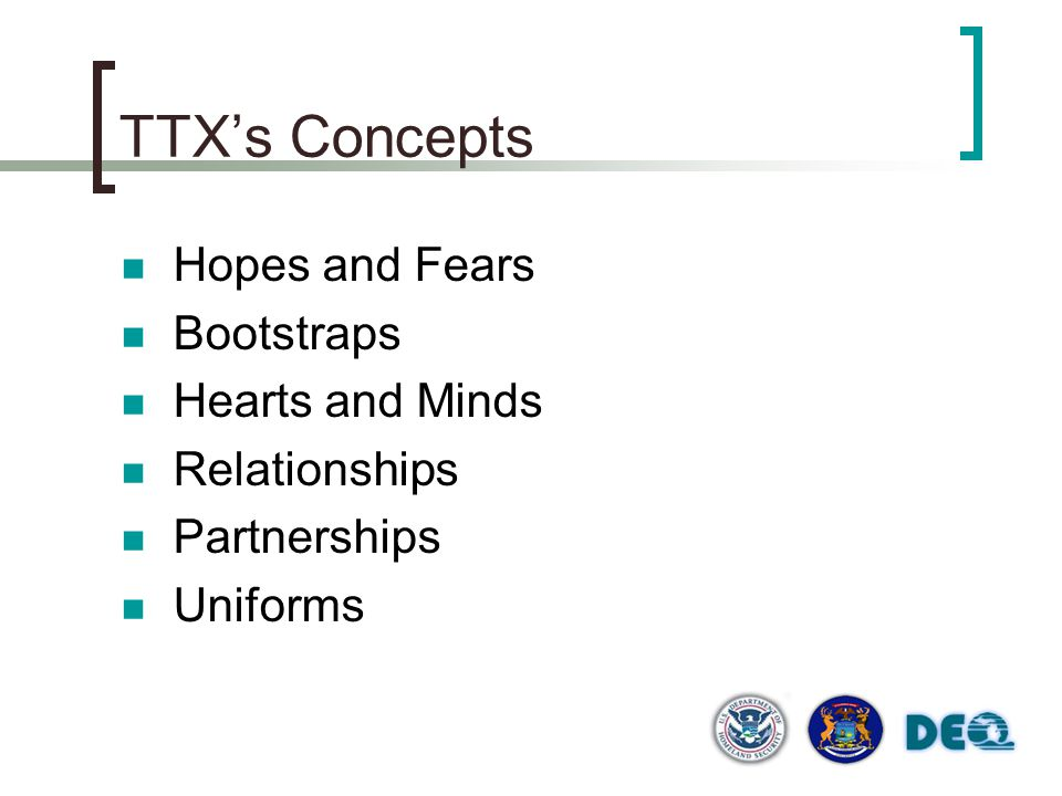 TTX's Concepts Hopes and Fears Bootstraps Hearts and Minds