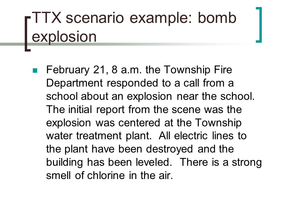 TTX scenario example: bomb explosion