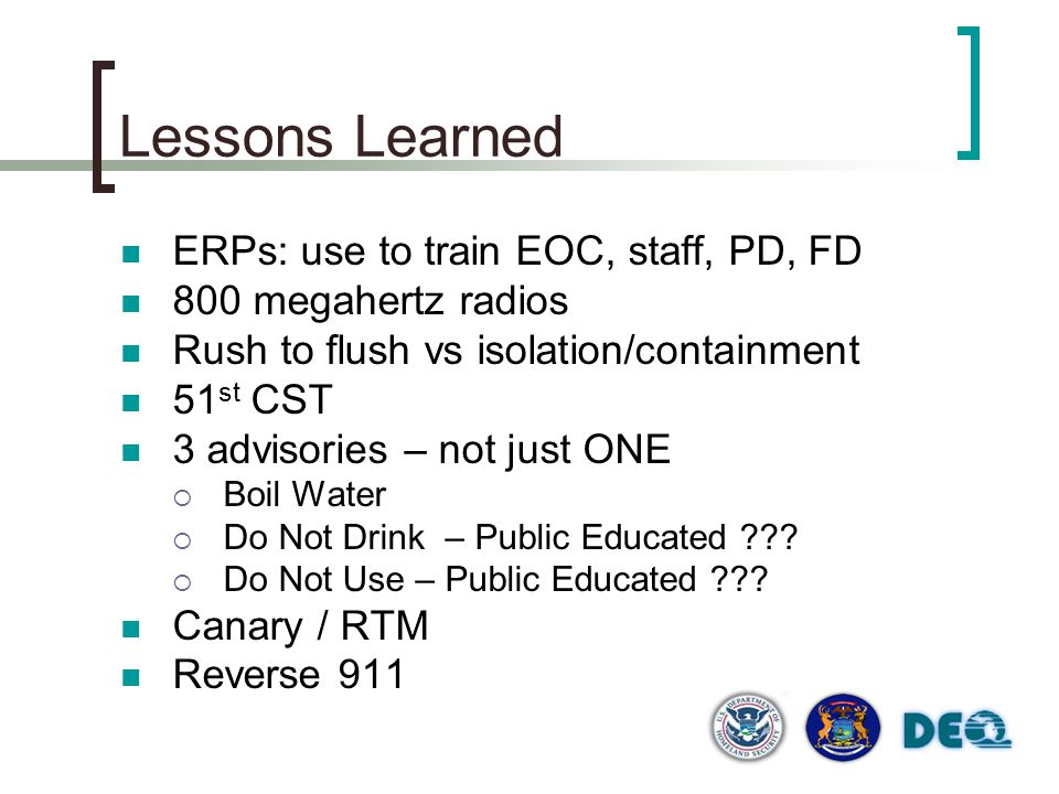 Lessons Learned ERPs: use to train EOC, staff, PD, FD