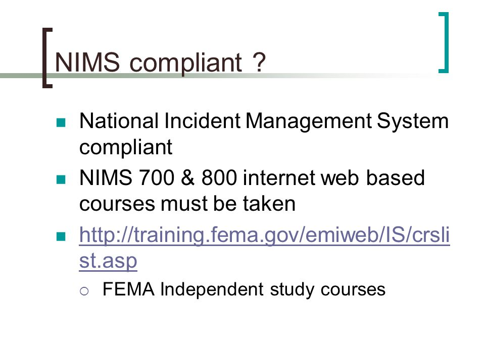 NIMS compliant National Incident Management System compliant