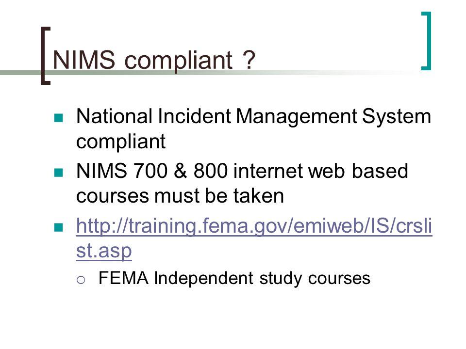NIMS compliant National Incident Management System compliant