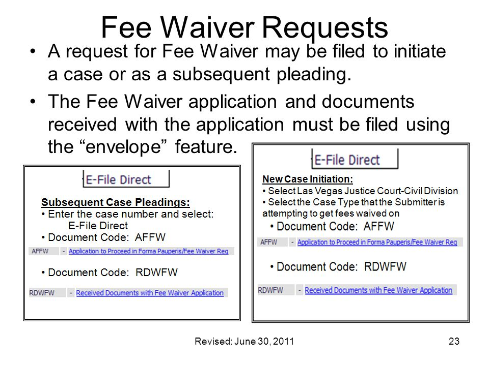 Fee Waiver Requests A request for Fee Waiver may be filed to initiate a case or as a subsequent pleading.