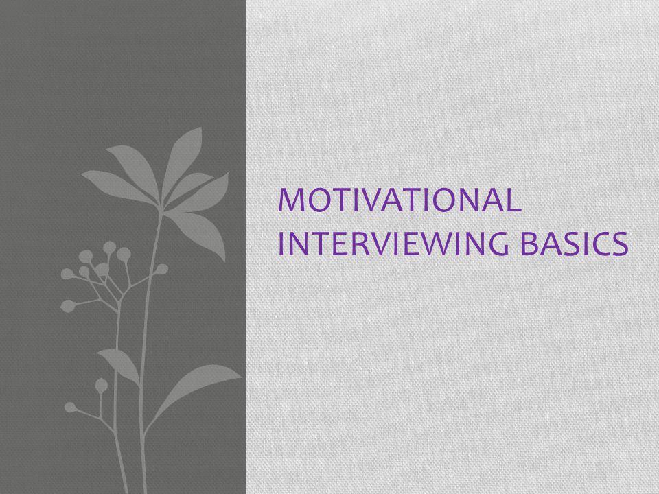 Motivational Interviewing basics