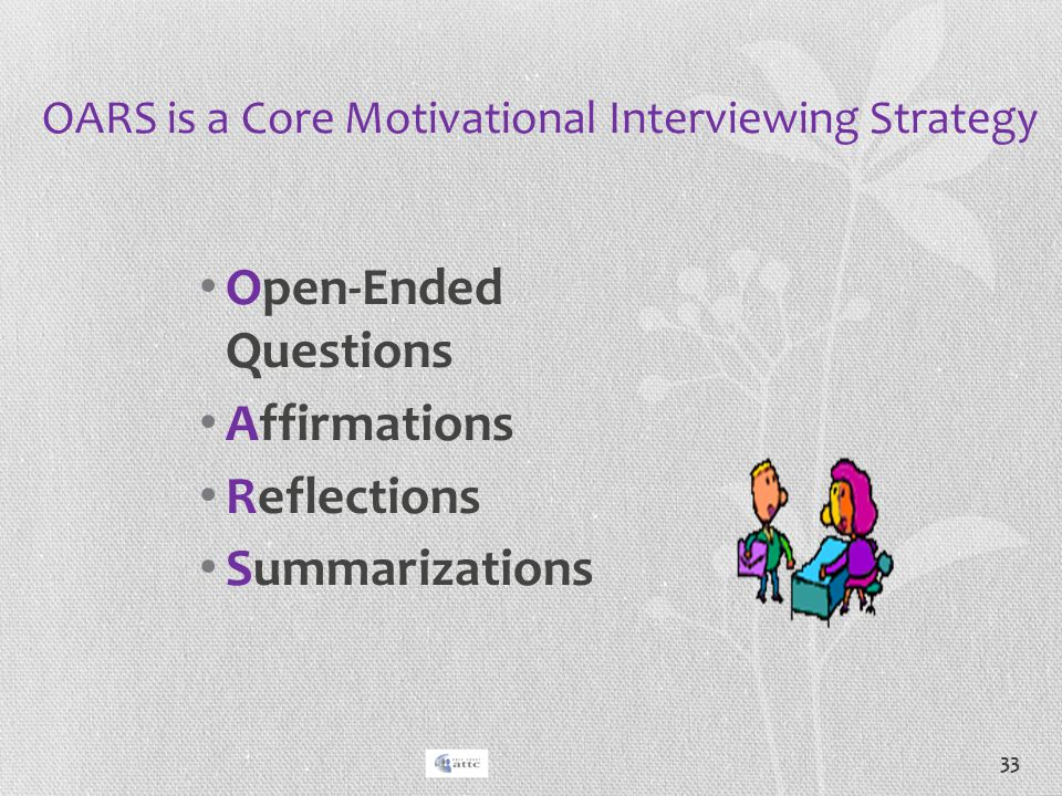 OARS is a Core Motivational Interviewing Strategy