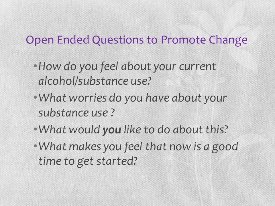 Open Ended Questions to Promote Change
