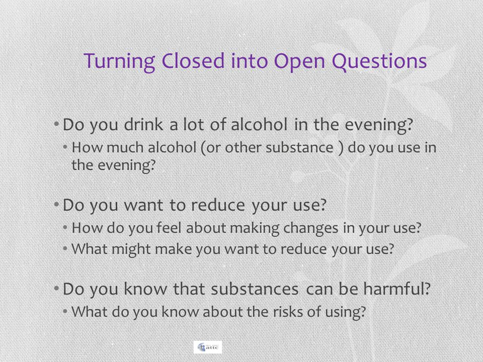 Turning Closed into Open Questions