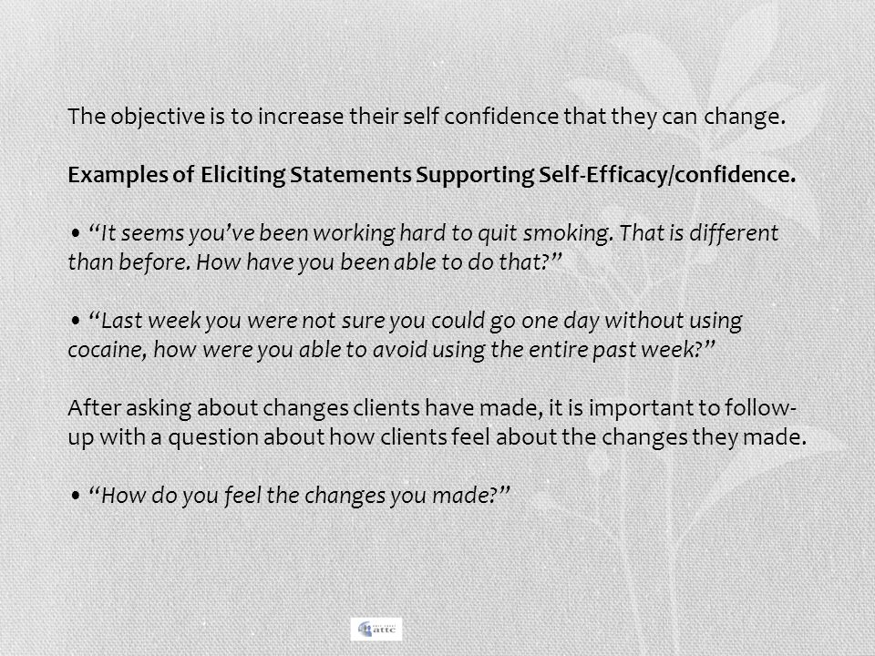 The objective is to increase their self confidence that they can change.