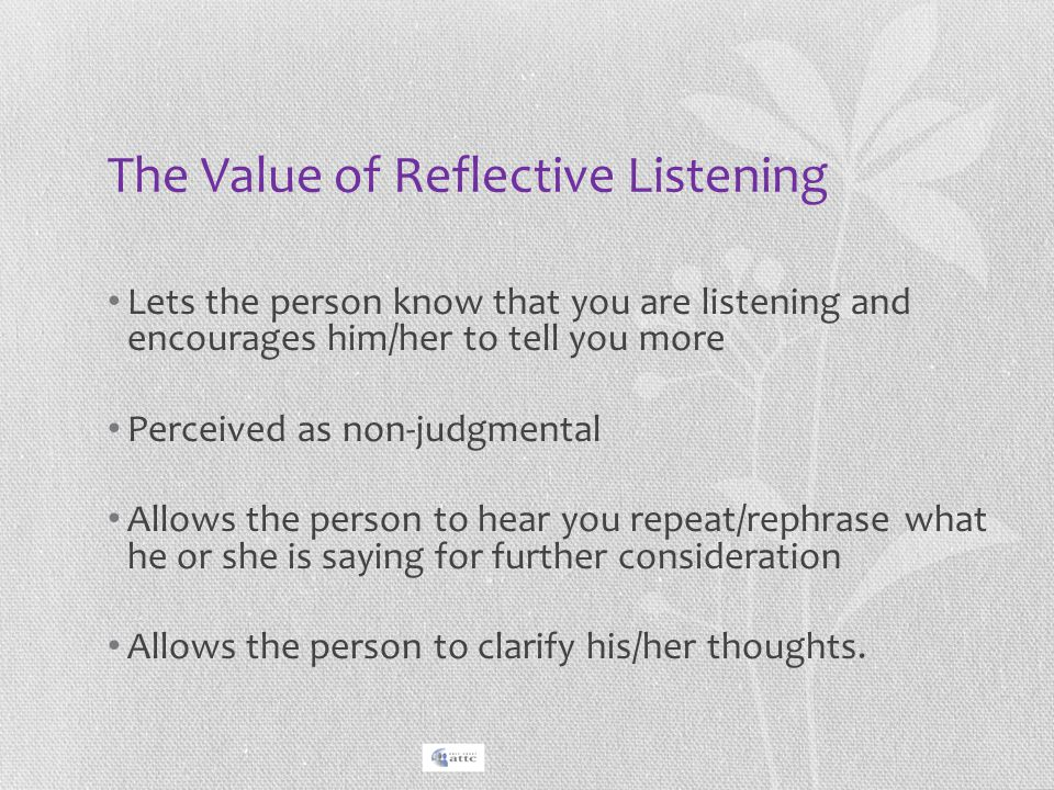 The Value of Reflective Listening