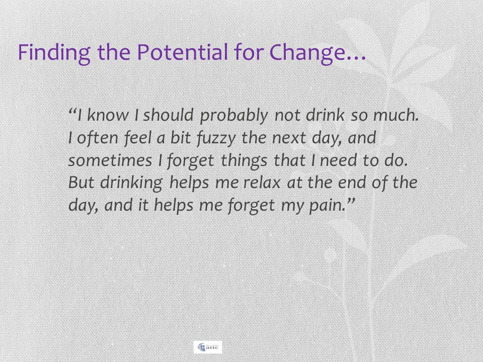 Finding the Potential for Change…