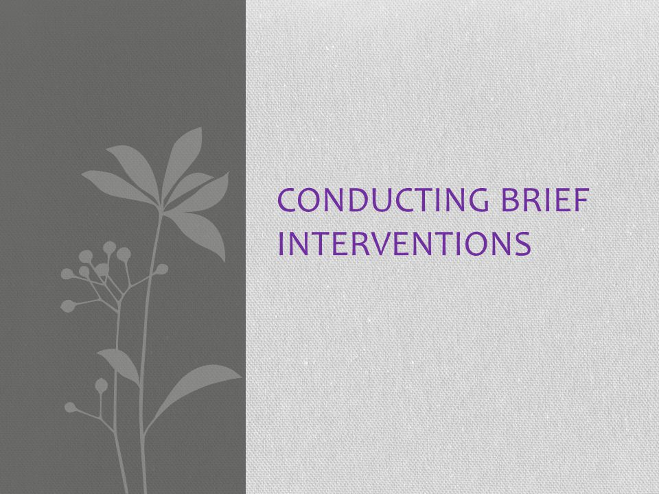 Conducting brief interventions
