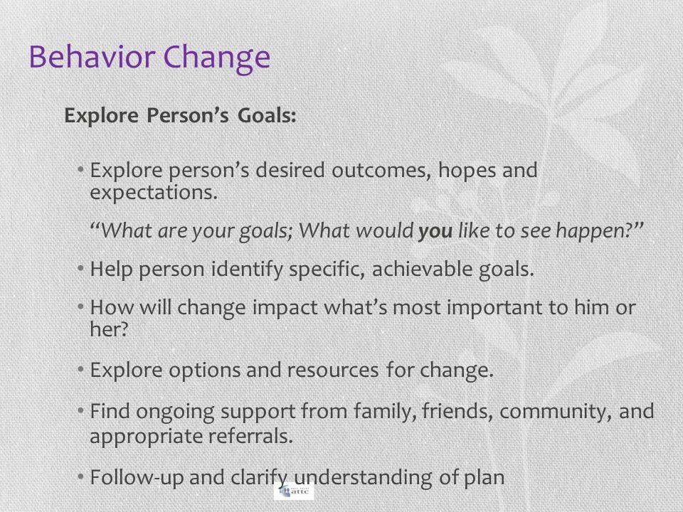Behavior Change Explore Person's Goals: