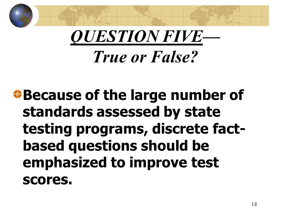 QUESTION FIVE— True or False