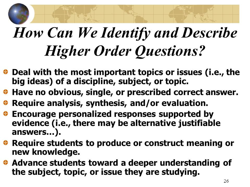 How Can We Identify and Describe Higher Order Questions