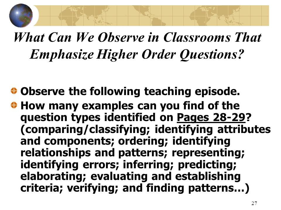 What Can We Observe in Classrooms That Emphasize Higher Order Questions