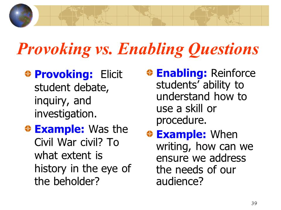 Provoking vs. Enabling Questions