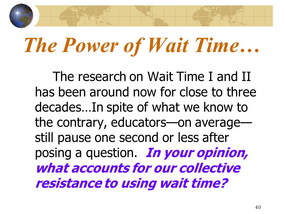The Power of Wait Time…