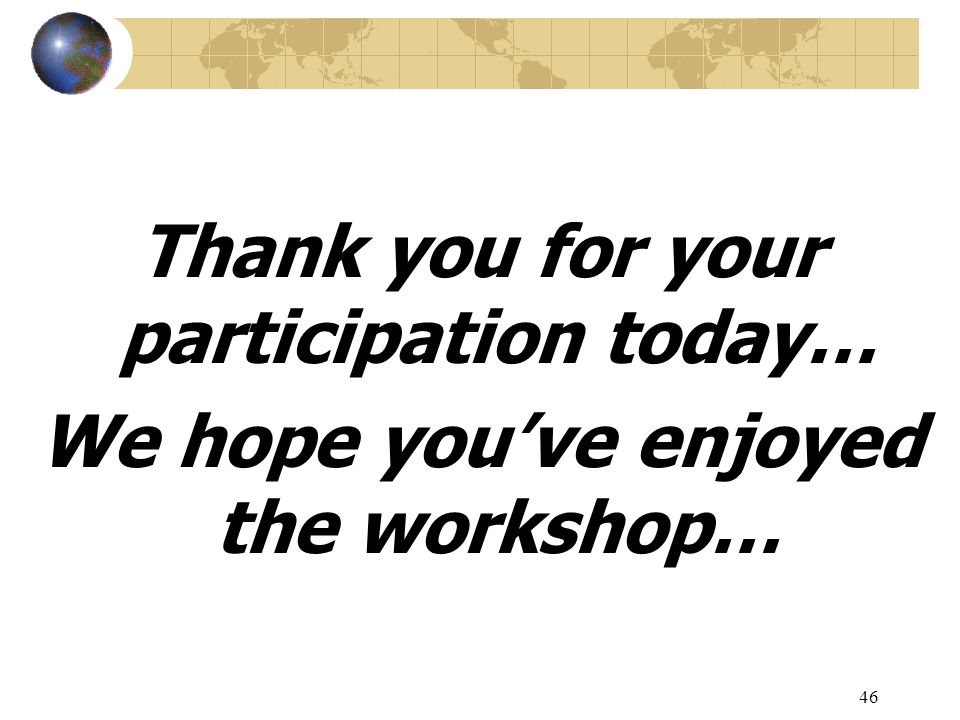 Thank you for your participation today…