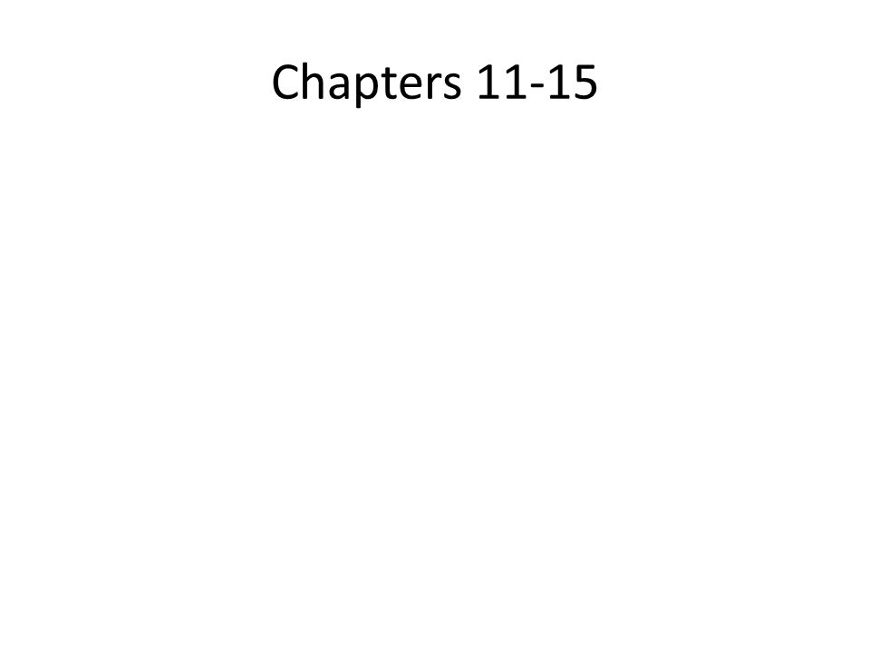 Chapters 11-15