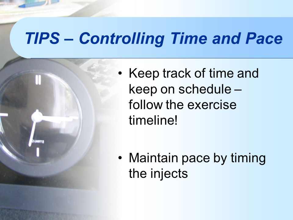 TIPS – Controlling Time and Pace