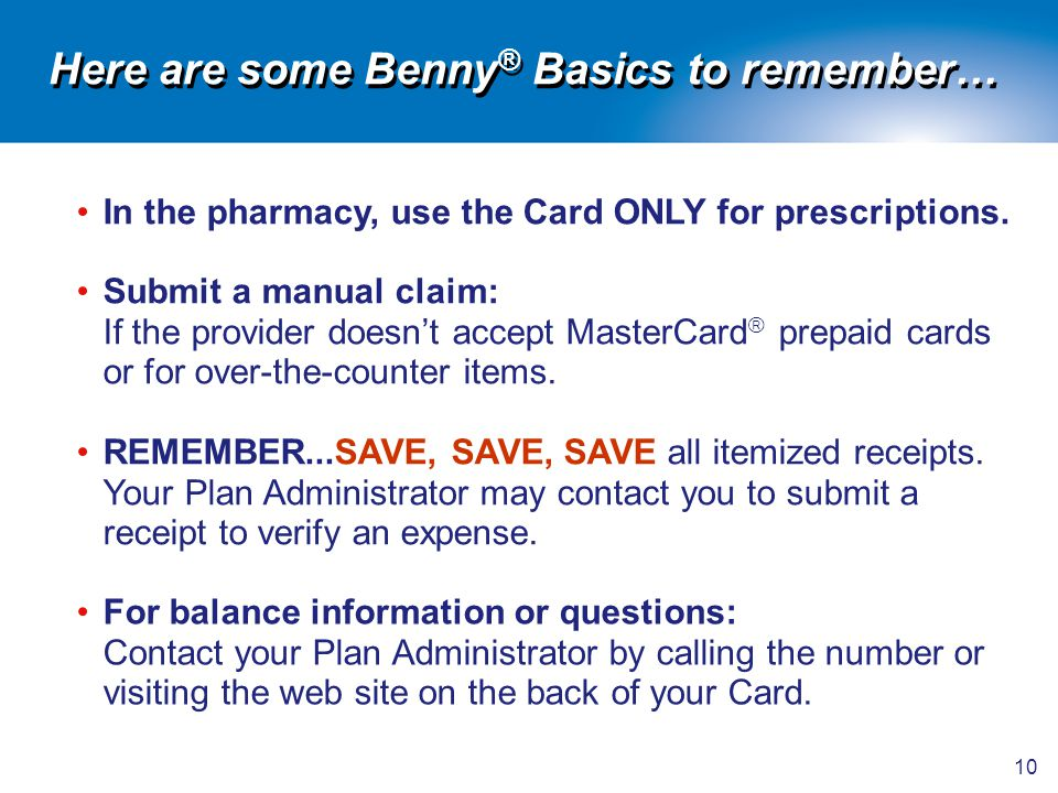 Here are some Benny® Basics to remember…
